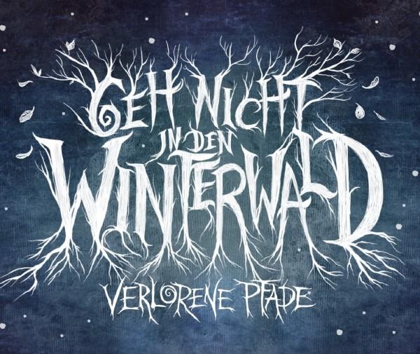 Geh nicht in den Winterwald: Verlorene Pfade
