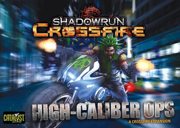 Shadowrun: Crossfire Mission Pack #1: High Caliber Ops