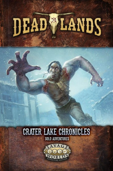 Deadlands: Crater Lake Chronicles Solo Adventures
