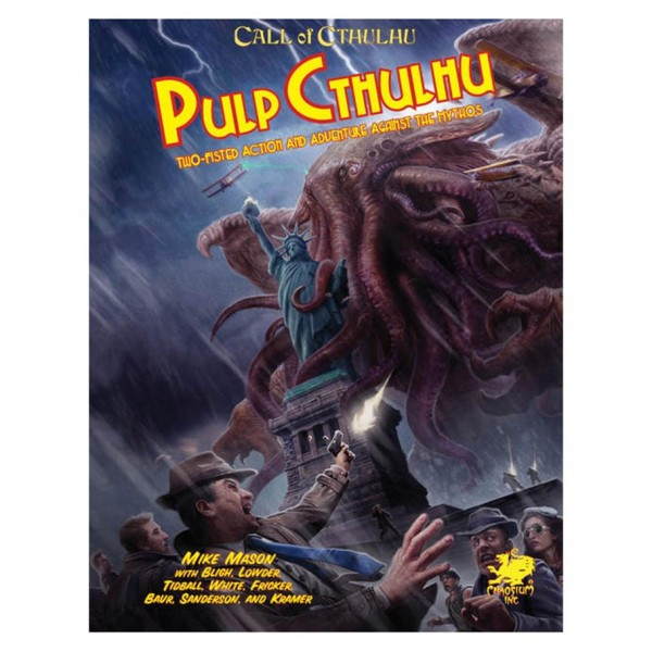 Pulp Cthulhu: Two-Fisted Action & Adventure Against The Mythos